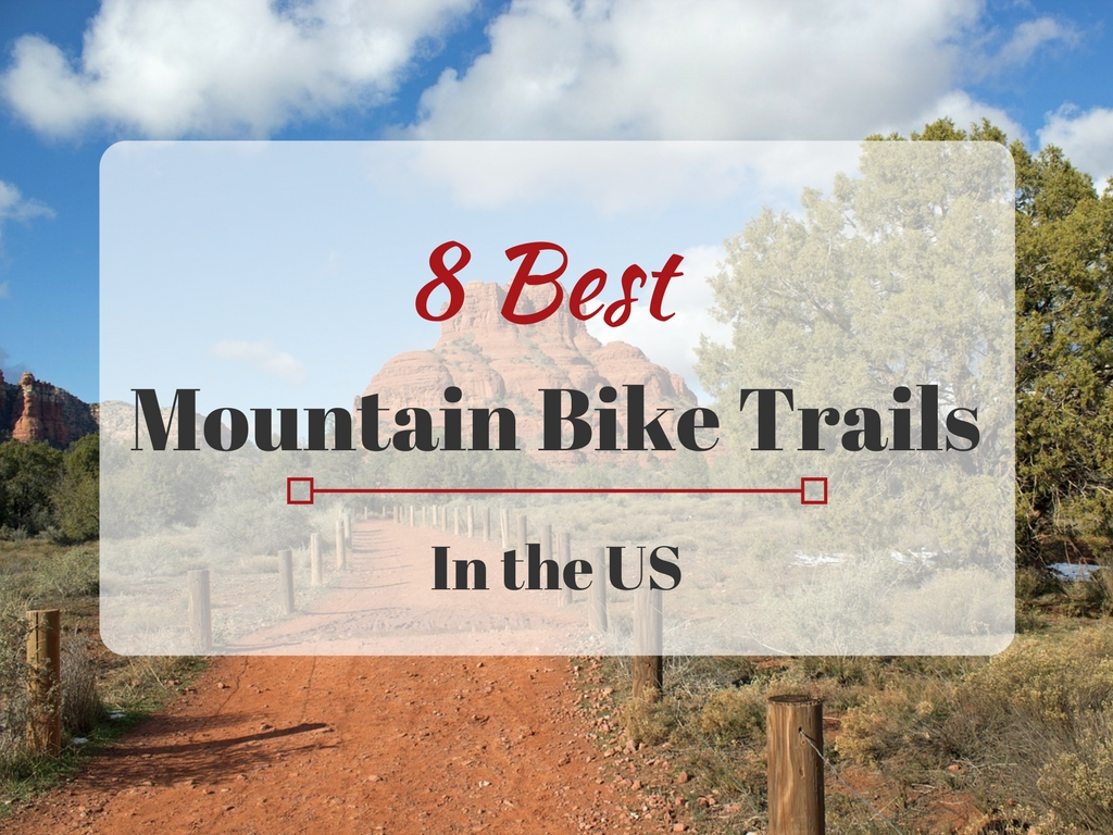 8 Best Mountain Bike Trails in the US