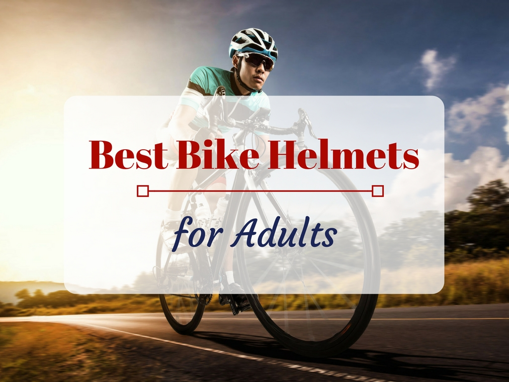 Best Bike Helmets for Adults in 2018