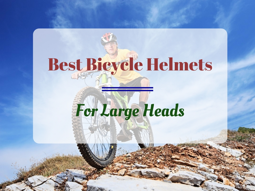 Best Bicycle Helmet for Large Heads