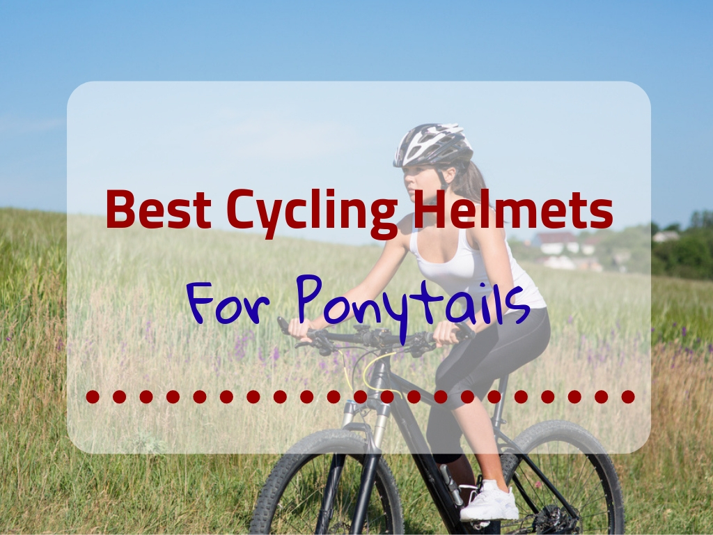 Best Cycling Helmets for Ponytails