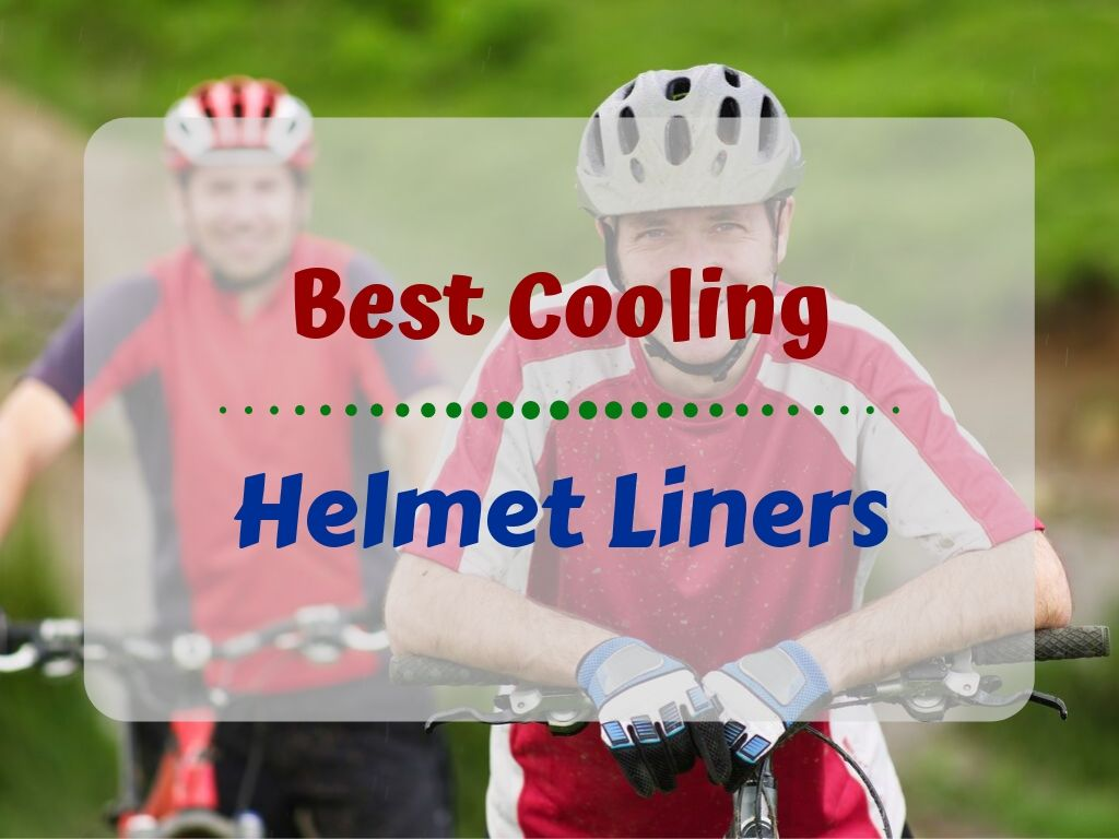 Best Cooling Helmet Liner for Mountain Bikers