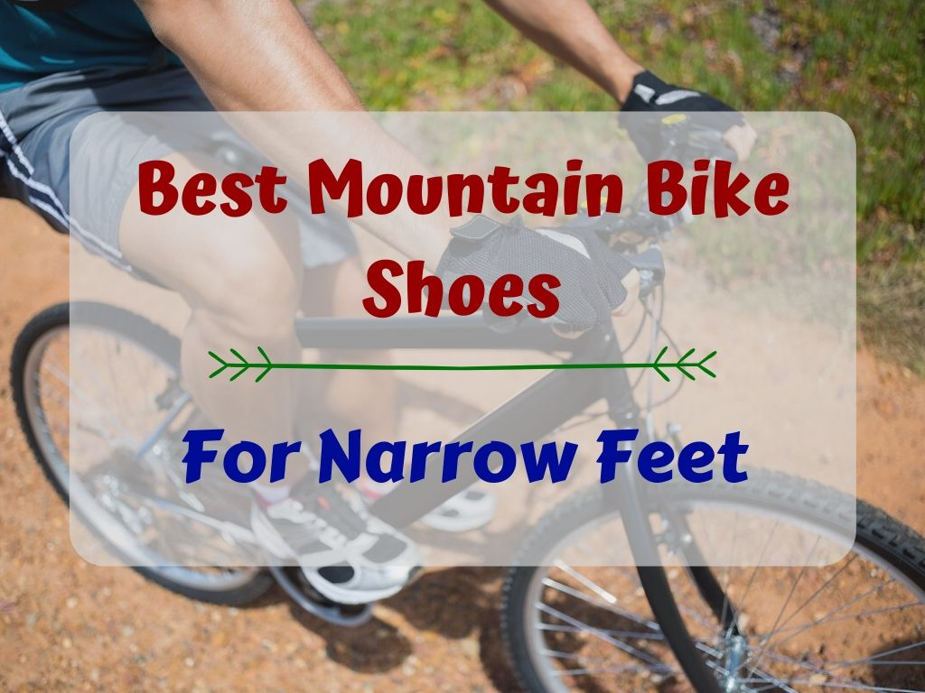Best Mountain Bike Shoes for Narrow Feet