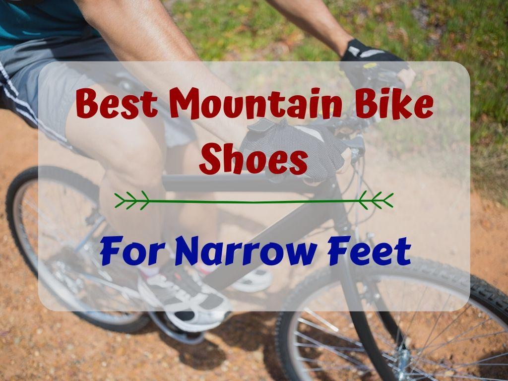Best Mountain Bike Shoes for Narrow Feet