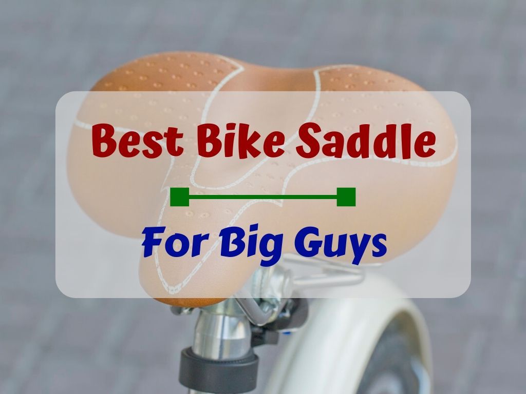 Best Bike Saddle for Big Guys
