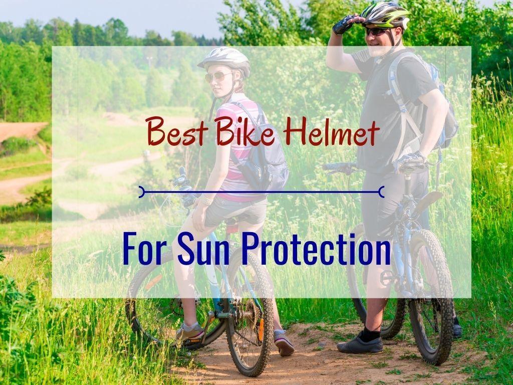 Best Bike Helmet for Sun Protection